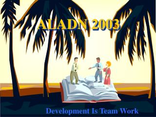 Development Is Team Work