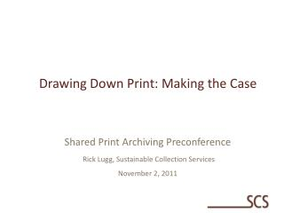 Drawing Down Print: Making the Case