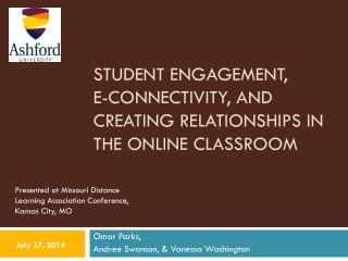 Student Engagement,  E-connectivity, and Creating Relationships in the Online Classroom