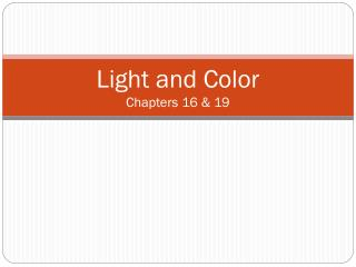 Light and Color   Chapters 16 & 19