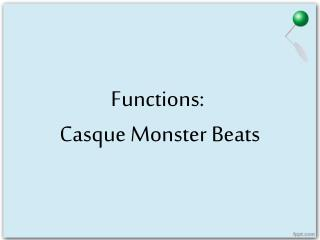 Functions: Casque Monster Beats