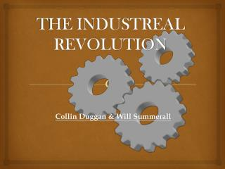 THE INDUSTREAL REVOLUTION