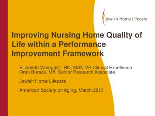 Improving Nursing Home Quality of Life within a Performance Improvement Framework