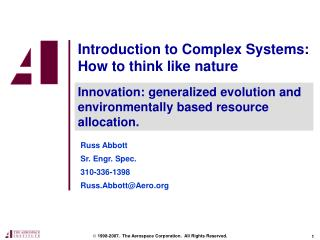 Introduction to Complex Systems:  How to think like nature