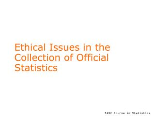 Ethical Issues in the Collection of Official Statistics