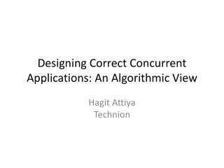 Designing Correct Concurrent  Applications:  An Algorithmic View