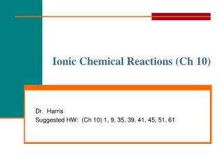 Ionic Chemical Reactions ( Ch  10)
