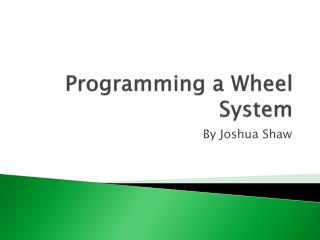 Programming a Wheel System