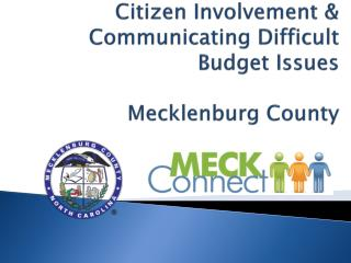 Citizen Involvement &  Communicating Difficult Budget Issues Mecklenburg County