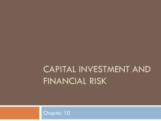 Capital investment and financial risk