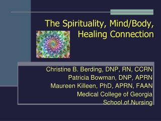 The Spirituality, Mind/Body, Healing Connection