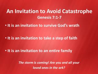 An Invitation to Avoid Catastrophe Genesis 7:1-7