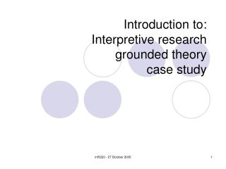 Introduction to:  Interpretive research grounded theory case study