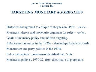UCL ECON7003 Money and Banking Lecture 16.  TARGETING MONETARY AGGREGATES