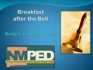 Breakfast  after the Bell Budget and  RfR  Process