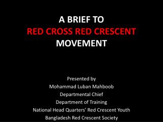 A BRIEF TO  RED CROSS RED CRESCENT  MOVEMENT
