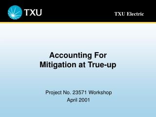 Accounting For  Mitigation at True-up