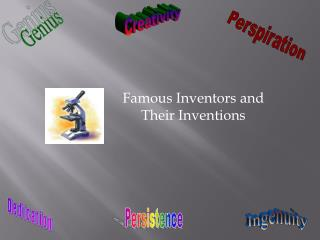 Famous Inventors  and Their  Inventions