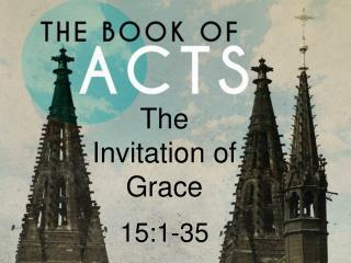 The Invitation of Grace 15:1-35