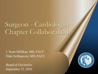 Surgeon  - Cardiologist  Chapter Collaboration