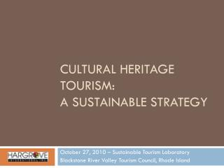 Cultural Heritage Tourism:   A Sustainable Strategy