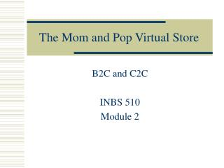 The Mom and Pop Virtual Store