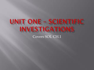 Unit One – Scientific Investigations
