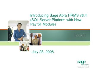 Introducing Sage Abra HRMS v8.4 (SQL Server Platform with New Payroll Module)
