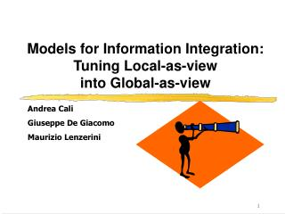 Models for Information Integration:  Tuning Local-as-view  into Global-as-view