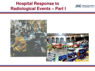 Hospital Response to   Radiological Events – Part I