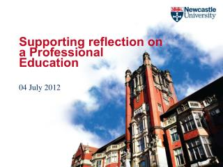 Supporting reflection on a Professional Education 04 July 2012