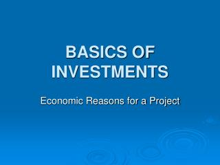 BASICS OF INVESTMENTS