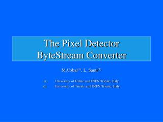 The Pixel Detector  ByteStream Converter
