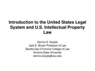 Introduction to the United States Legal System and U.S. Intellectual Property Law