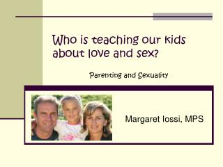 Who is teaching our kids  about love and sex?