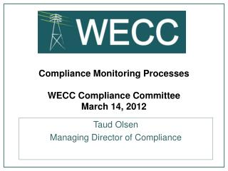 Compliance Monitoring Processes WECC Compliance Committee March 14, 2012