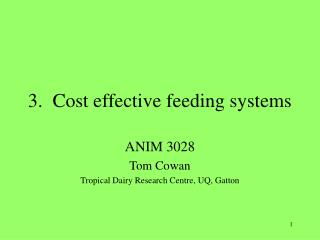 3.  Cost effective feeding systems