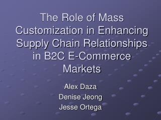 The Role of Mass Customization in Enhancing Supply Chain Relationships in B2C E-Commerce Markets