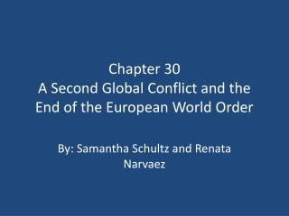 Chapter 30 A Second Global Conflict and the End of the European World Order