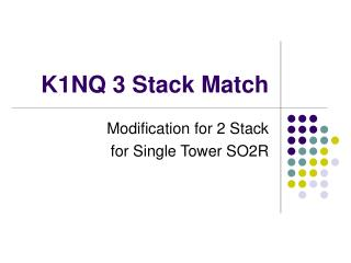 K1NQ 3 Stack Match