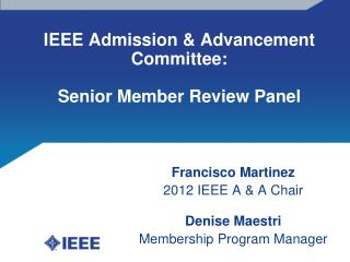 IEEE Admission & Advancement Committee: Senior Member Review Panel