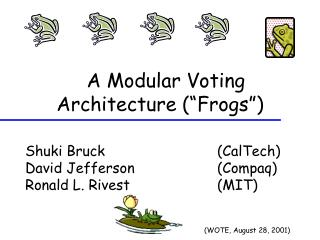 "A Modular Voting Architecture (""Frogs"")"