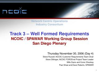 Track 3 – Well Formed Requirements NCOIC / SPAWAR Working Group Session San Diego Plenary