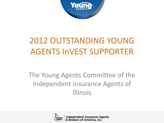 2012 OUTSTANDING YOUNG AGENTS InVEST SUPPORTER