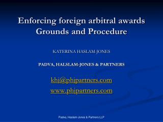 Enforcing foreign arbitral awards Grounds and Procedure