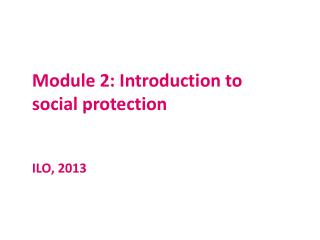 Module  2:  Introduction to social protection