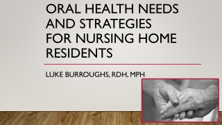 Oral Health Needs and Strategies for Nursing Home Residents
