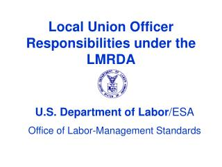 Local Union Officer Responsibilities under the LMRDA