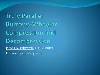 Truly Parallel Burrows-Wheeler Compression and Decompression