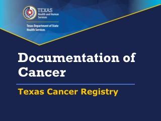Documentation of Cancer